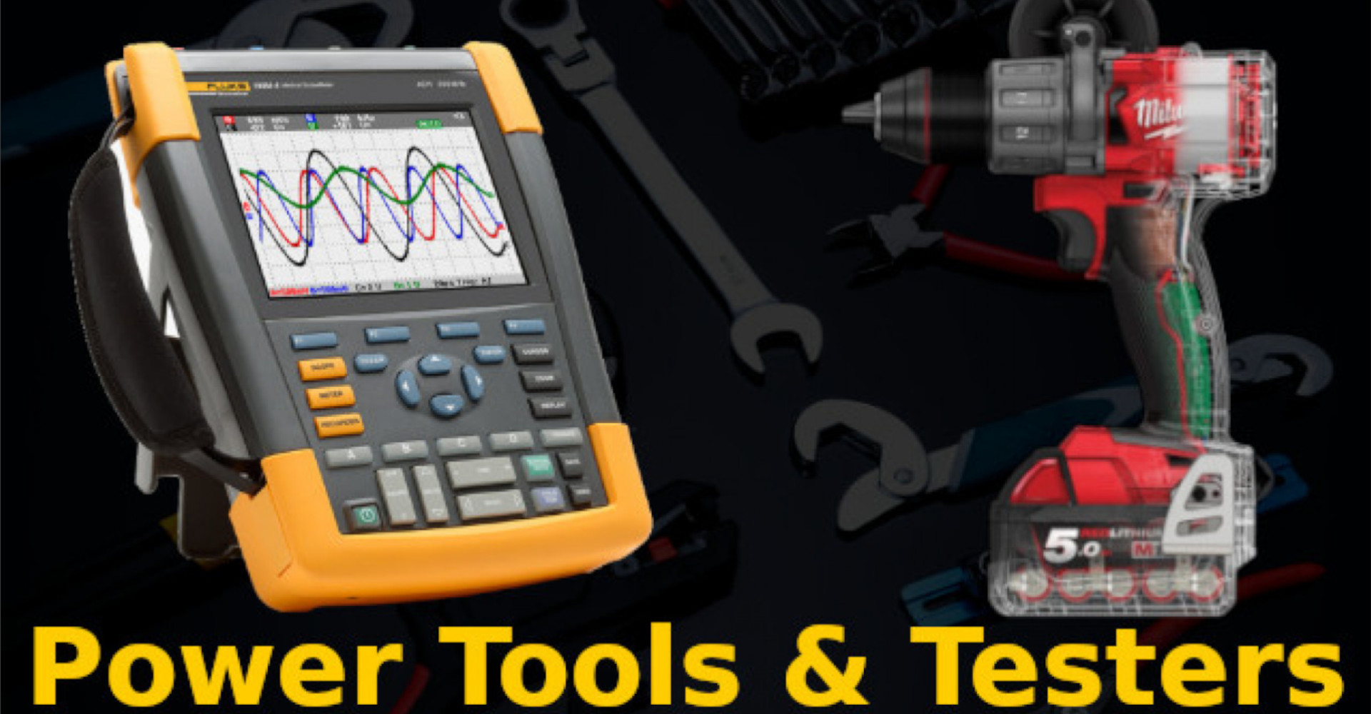 Power Tools&Testers